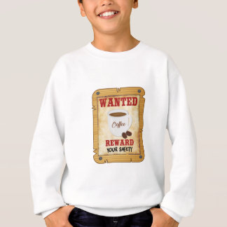 Wanted Coffee Sweatshirt