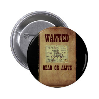 Wanted Dead or Alive 2 Inch Round Button