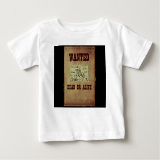 Wanted Dead or Alive Baby T-Shirt