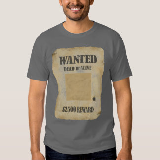 WANTED DEAD OR ALIVE T SHIRTS