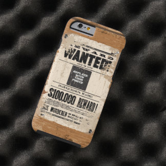 Wanted Dead Or Alive Tough iPhone 6 Case