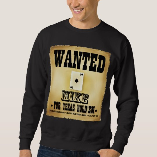 Wanted for Texas Hold'em Mike Sweatshirt (Dark)