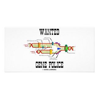 Wanted Gene Police (DNA Replication Humor) Photo Card