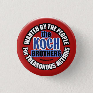 Wanted: Koch Brothers 1 Inch Round Button