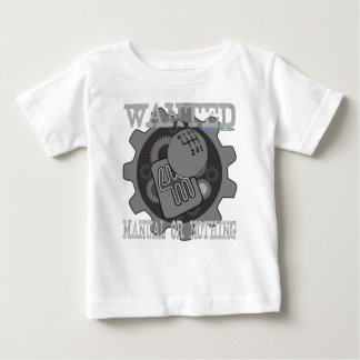 wanted manual or nothing(gearbox) baby T-Shirt
