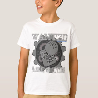 wanted manual or nothing(gearbox) T-Shirt