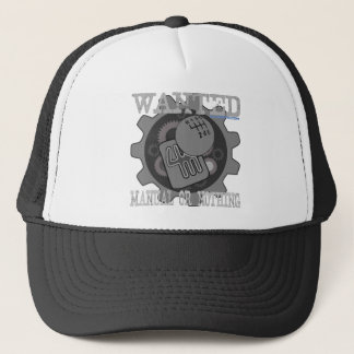 wanted manual or nothing(gearbox) trucker hat