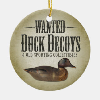 Wanted - Old Duck Decoys Ceramic Ornament