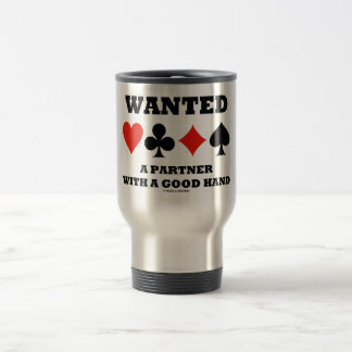 Wanted Partner With A Good Hand (Four Card Suits) Travel Mug