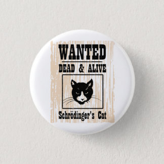 Wanted Schrodinger's Cat 1 Inch Round Button