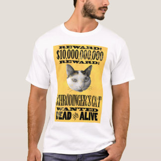 WANTED: SCHRODINGER'S CAT t-shirt