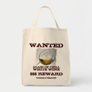 Wanted White Wine Bag! Tote Bag