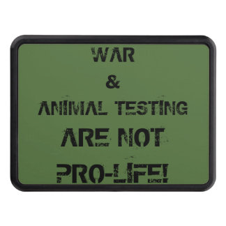 WAR & Animal Testing aren't pro life Tow Hitch Cover