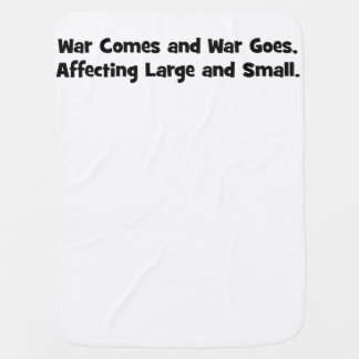War Comes and War Goes, Affecting Large and Small Stroller Blanket