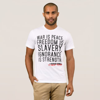 War, Freedom, Ignorance T-Shirt