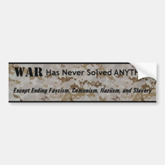 War Has Never Solved Anything Bumper Sticker