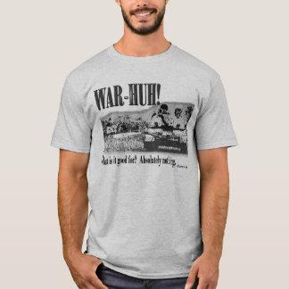 War - Huh! T-Shirt