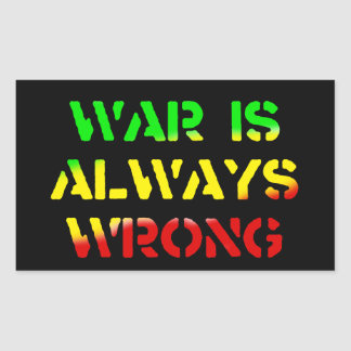 War Is Always Wrong Rasta Sticker