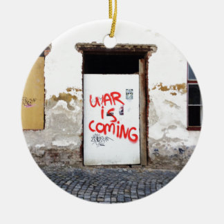 War Is Coming Round Ceramic Ornament