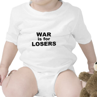 War is for Losers T Shirt