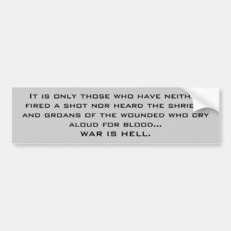 WAR IS HELL CAR BUMPER STICKER