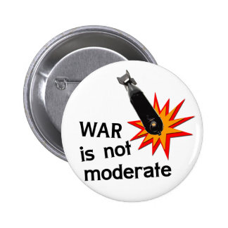 War is not moderate 2 inch round button