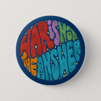 War Is Not The Answer 2 Inch Round Button