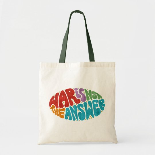 War Is Not The Answer Tote Bag