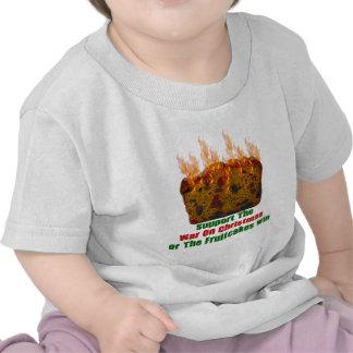 War On Fruitcakes Tees