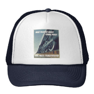 War Traffic Must Come First WW-2 Hats