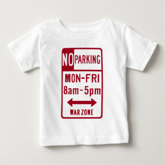 War Zone, No Parking 8-5 Highway Sign Baby T-Shirt