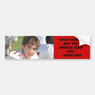 "ward, '' INTO PARDISE MAY THE ANGELS LEAD YOU"" ... Bumper Sticker"