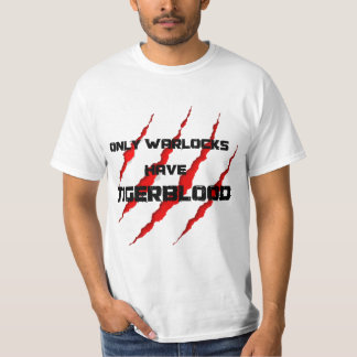 Warlocks have Tigerblood T-Shirt