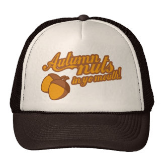 Warm and Tasty Seasonal Autumn Nuts In Your Mouth Trucker Hats