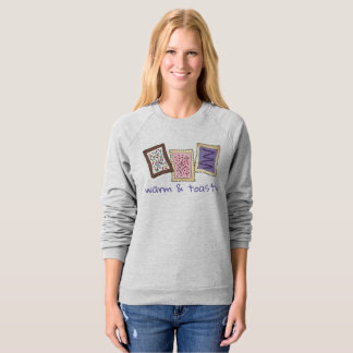 Warm and Toasty Breakfast Toaster Pastry Pastries Sweatshirt
