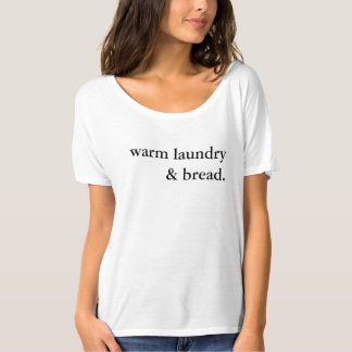 Warm Laundry and Bread T-Shirt