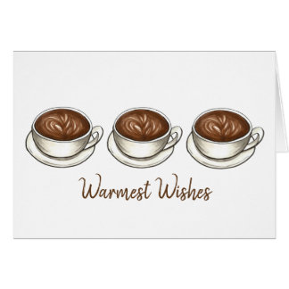 Warmest Wishes Hot Coffee Cup Latte Holiday Card