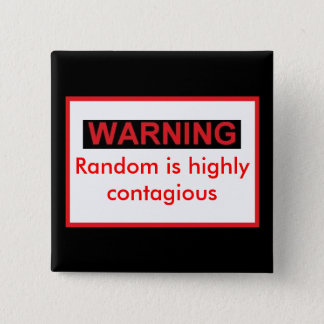 WARNIG Random Is Highly Contagious 2 Inch Square Button