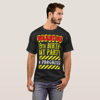Warning 19th Birthday Party Progress Loading Shirt