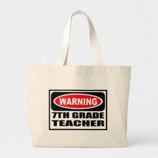 Warning 7TH GRADE TEACHER Bag