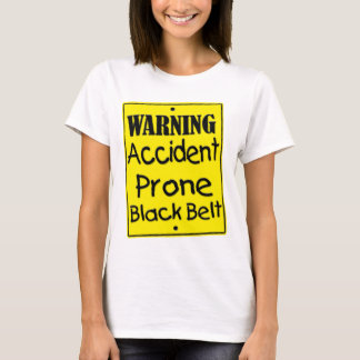 Warning Accident Prone Black Belt Shirt