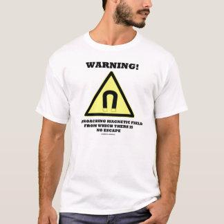 Warning! Approaching Magnetic Field T-Shirt