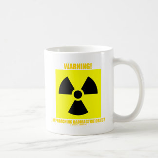 Warning! Approaching Radioactive Object Coffee Mug
