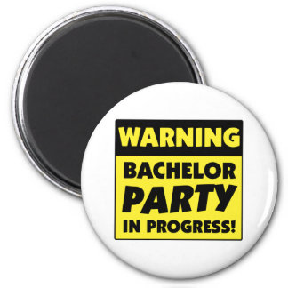 Warning Bachelor Party In Progress 2 Inch Round Magnet