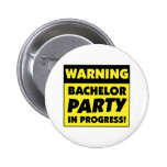 Warning Bachelor Party In Progress Pin