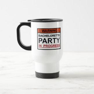 Warning Bachelorette Party in Progress Stainless Steel Travel Mug