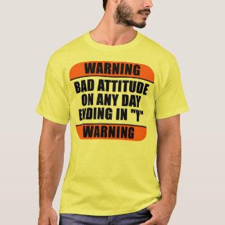 Warning - Bad Attitude T-Shirt