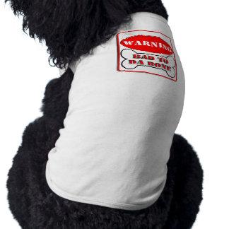 Warning Bad to Da Bone Dog Tshirt