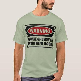 Warning BEWARE OF BERNESE MOUNTAIN DOGS Men's T-Sh T-Shirt