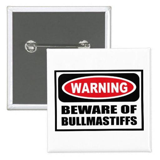 Warning BEWARE OF BULLMASTIFFS Button